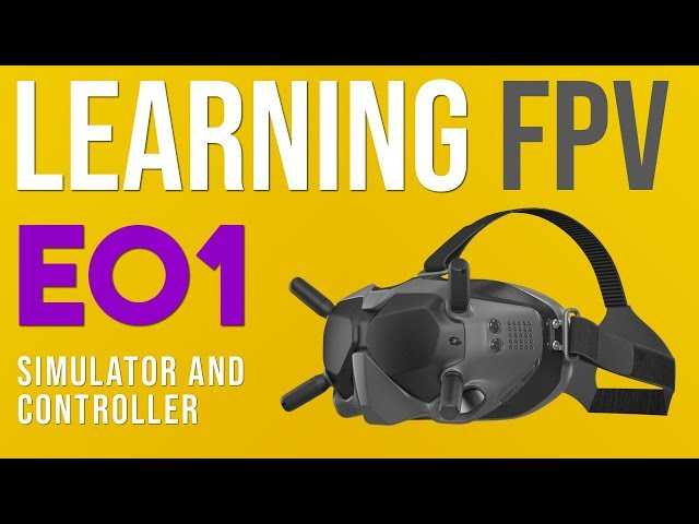 LEARNING FPV E01 - Simulator & Controller (TONS OF CRASHING!)