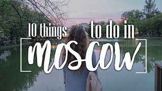10 Things to do in Moscow, Russia | 2021