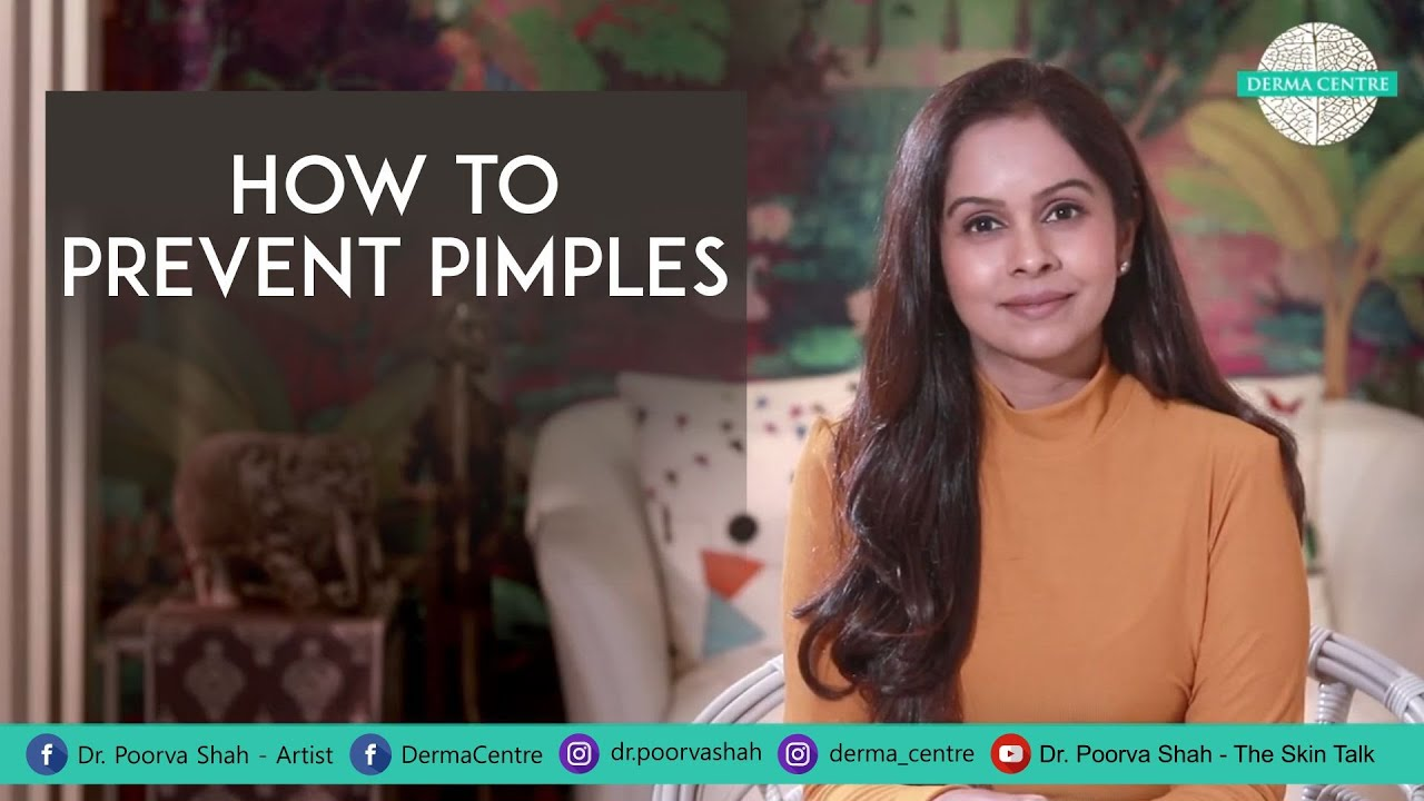 Dr. Poorva Shah - How To Prevent Pimples