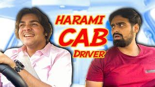Harami CAB Driver | Ashish Chanchlani | Akash Dodeja | Simran Dhanwani | Kunal Chhabhria