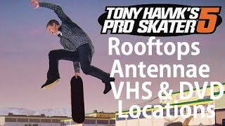 Tony Hawks Pro Skater 5 - Rooftops Collectibles All Antennae, VHS, DVD Locations