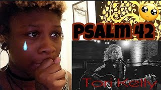 "Tori Kelly ""Psalm 42"" (REACTION)"