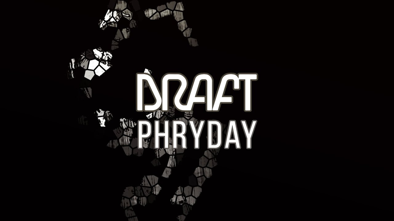 draft phryday