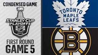 04/19/19 First Round, Gm5: Maple Leafs @ Bruins