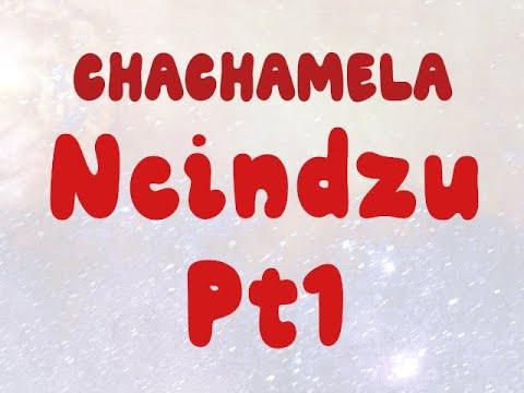 Download Chachamela: Ncindzu part 1