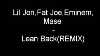 Lil Jon,Fat Joe,Eminem & Mase - Lean Back Remix