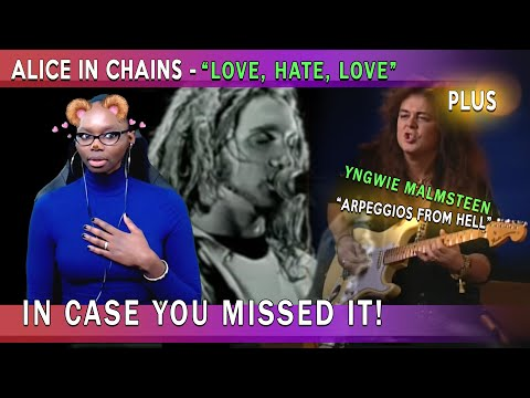 Alice In Chains - Love, Hate, Love (REACTION) Plus Yngwie Malmsteen