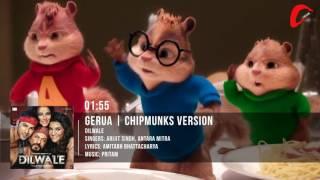 Gerua - Shah Rukh Khan | Kajol | Dilwale | Chipmunks Version