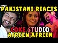Pakistani Reacts to Coke Studio Afreen Afreen, Rahat Fateh Ali Khan & Momina Mustehsan