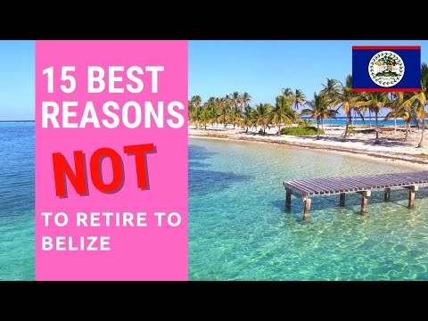 15 Reason's NOT to retire to Belize!  Don't live in Belize!