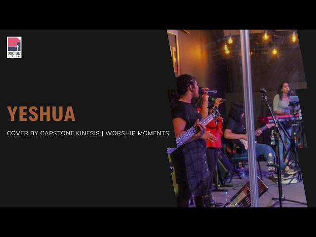 Yeshua | Capstone Kinesis Moments