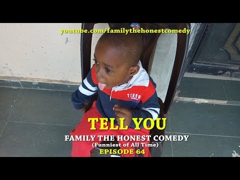 TELL YOU (Family The Honest Comedy) (Episode 64)