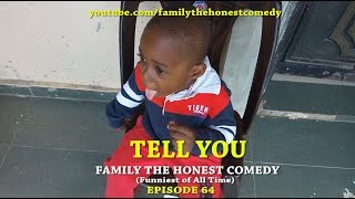 TELL YOU (Family The Honest Comedy)(Episode 64)