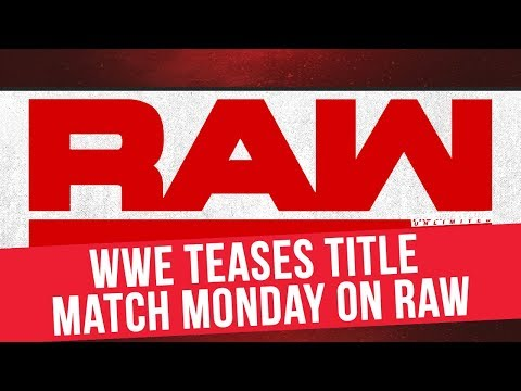 WWE Teases Title Match Monday On RAW