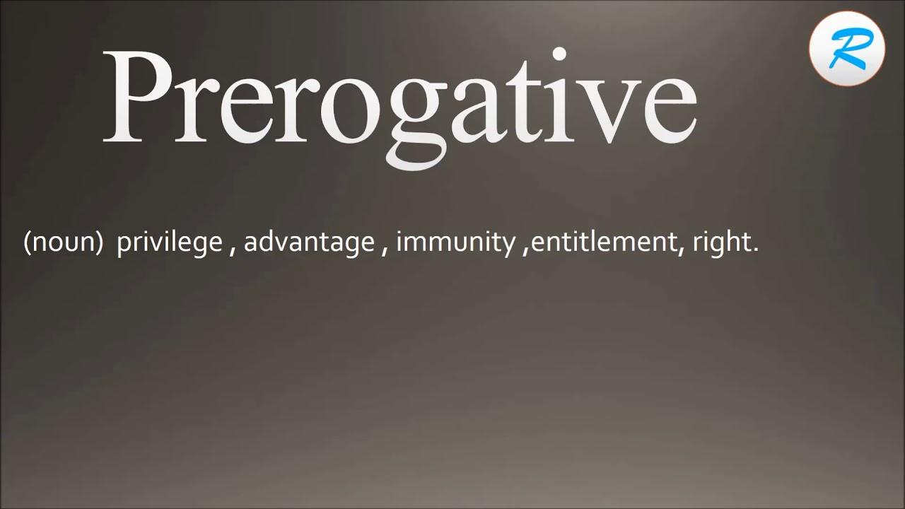 How to pronounce Prerogative