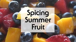 Spicing Summer Fruit with Epicentre Spices