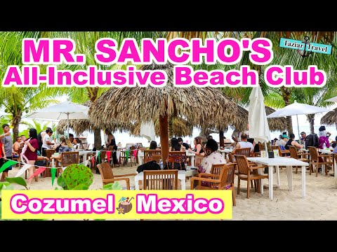 MR SANCHOS - All Inclusive Beach Club In Cozumel