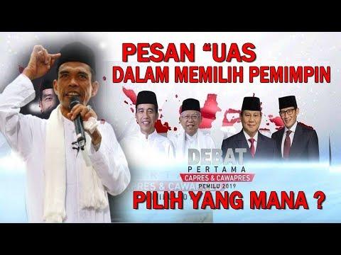 Debat Pilpres 2019, Jokowi Dan Prabowo, Begini Pesan Uas Dalam Memilih Pemimpin