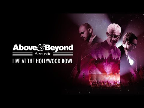 Above & Beyond Acoustic: Live at The Hollywood Bowl (Full 2016 Concert Film 4K)