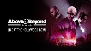 Above \u0026 Beyond Acoustic: Live at The Hollywood Bowl (Full 2016 Concert