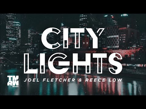 Joel Fletcher & Reece Low - City Lights