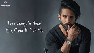 Download Tujhe Kitna Chahne Lage (LYRICS) - Kabir Singh | Mithoon Ft. Arijit Singh | Shahid, Kiara Advani