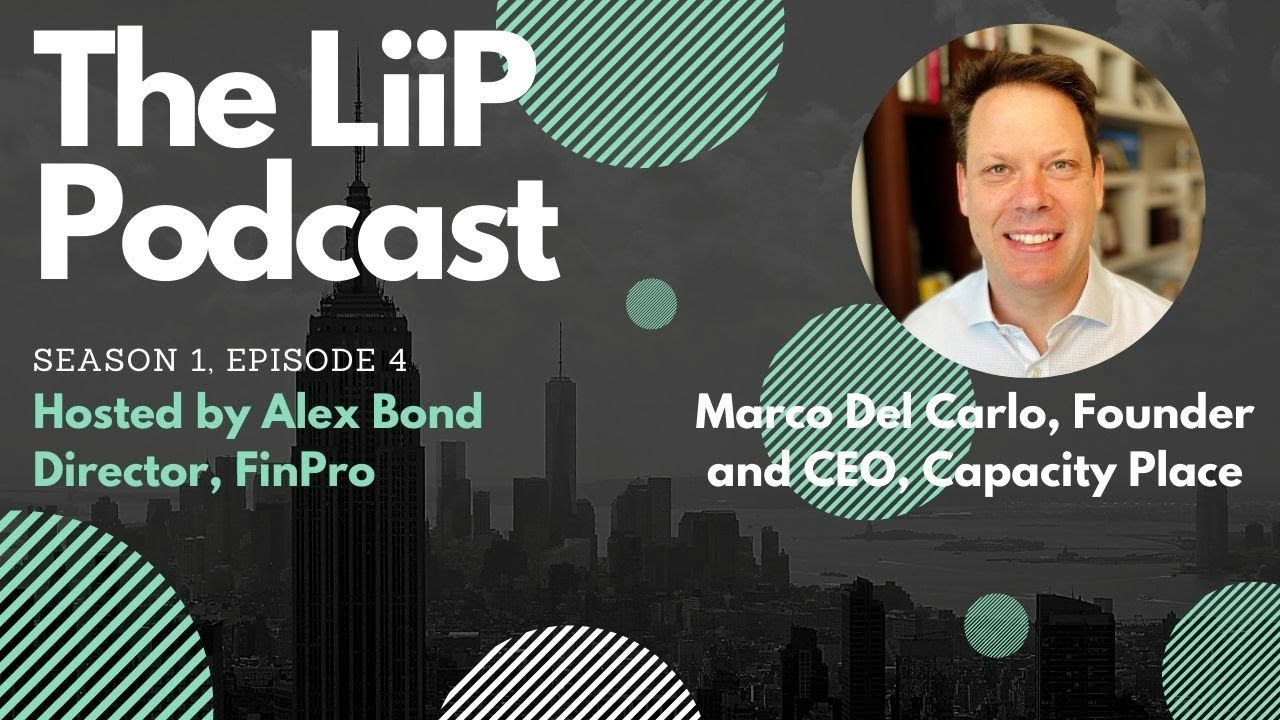 The LiiP Podcast, S1, E4, Marco Del Carlo, CEO and Founder, Capacity Place