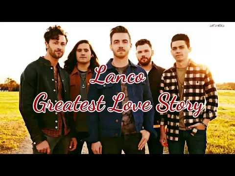 Lanco - Greatest Love Story (Lyrics)