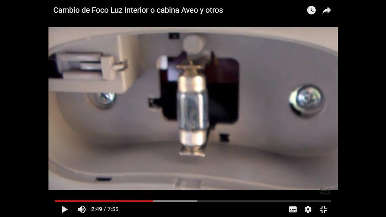Cambio de foco luz interior o cabina aveo y otros youtube - Focos de interior ...