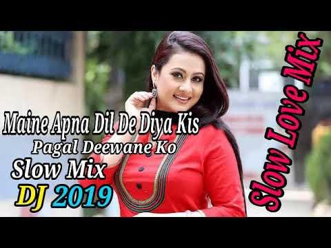 Maine Apna Dil De Diya Kis Pagal Deewane Ko Slow Love Mix DJ R HABIBUR