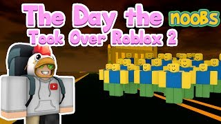 Roblox┆The Day the Noobs Took Over Roblox 2