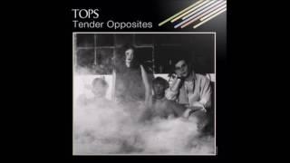 TOPS - Tender Opposites [Full Album]