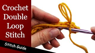How to Crochet the Double Loop Stitch - Stitch Guide