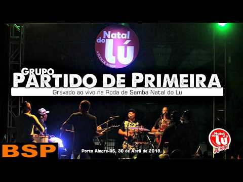 PARTIDO DE PRIMEIRA - RODA DE SAMBA NATAL DO LÚ ABRIL 2018 BSP