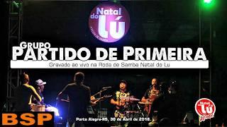 Baixar PARTIDO DE PRIMEIRA - RODA DE SAMBA NATAL DO LÚ ABRIL 2018 BSP