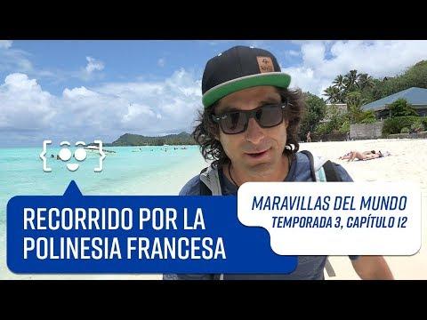 Capítulo 12: La Polinesia Francesa | Maravillas del Mundo | Temporada 3