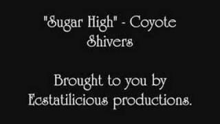Sugarhigh- Coyote Shivers