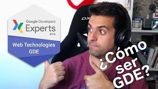 ¿Cómo ser Google Developer Expert (GDE)?