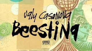 Watch Ugly Casanova Beesting video