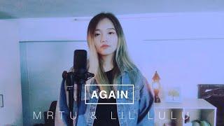 AGAIN - MRTU & Lil LULU Cover ( 喃喃Nan )