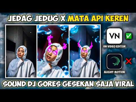 CARA MEMBUAT VIDEO JEDAG JEDUG X EFEK MATA API KEREN DJ GORES GESEKAN SAJA HARD TYPE BEAT VIRAL