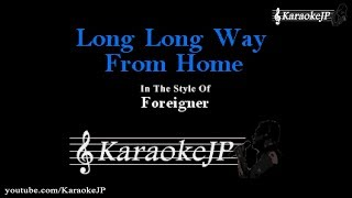 Long Long Way From Home (Karaoke) - Foreigner