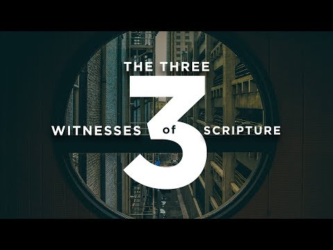 The Three Witnesses of Scripture