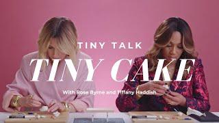 Tiffany Haddish & Rose Byrne Make a Tiny Cake | Tiny Talk