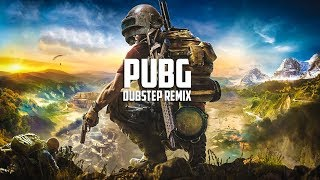 PUBG THEME SONG DUBSTEP REMIX