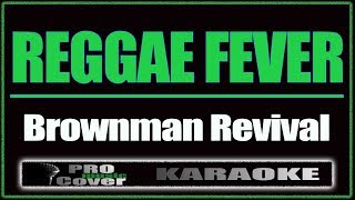 Reggae Fever - Brownman Revival (KARAOKE)