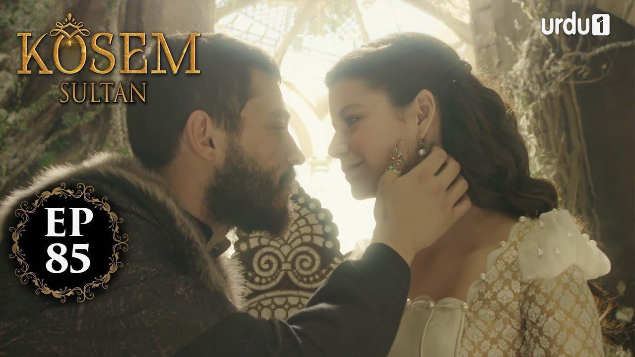 Kosem Sultan | Episode 85 | Turkish Drama | Urdu Dubbing | Urdu1 TV | 30 January 2021