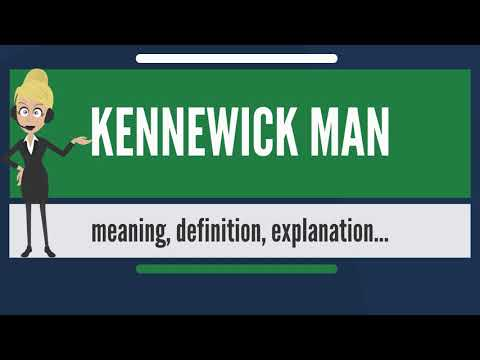 What Is KENNEWICK MAN? What Does KENNEWICK MAN Mean? KENNEWICK MAN Meaning & Explanation