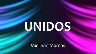 Baixar UNIDOS - Miel San Marcos (Letras)