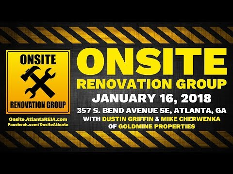 "Onsite Renovation Group for January 16, 2018 at a Mike Cherwenka's ""Sexy Rehab"" with Dustin Griffin"